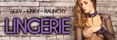 Sexy Kinky Raunchy Lingerie