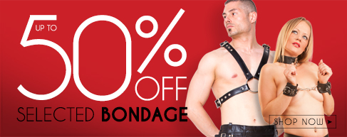 Up To 50% Off Selected Bondage